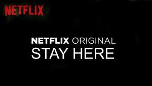 stay here netflix original