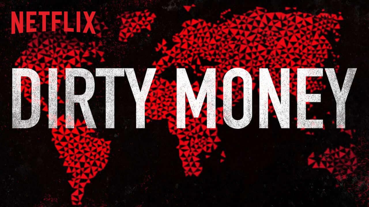 Dirty Money docuserie Netflix