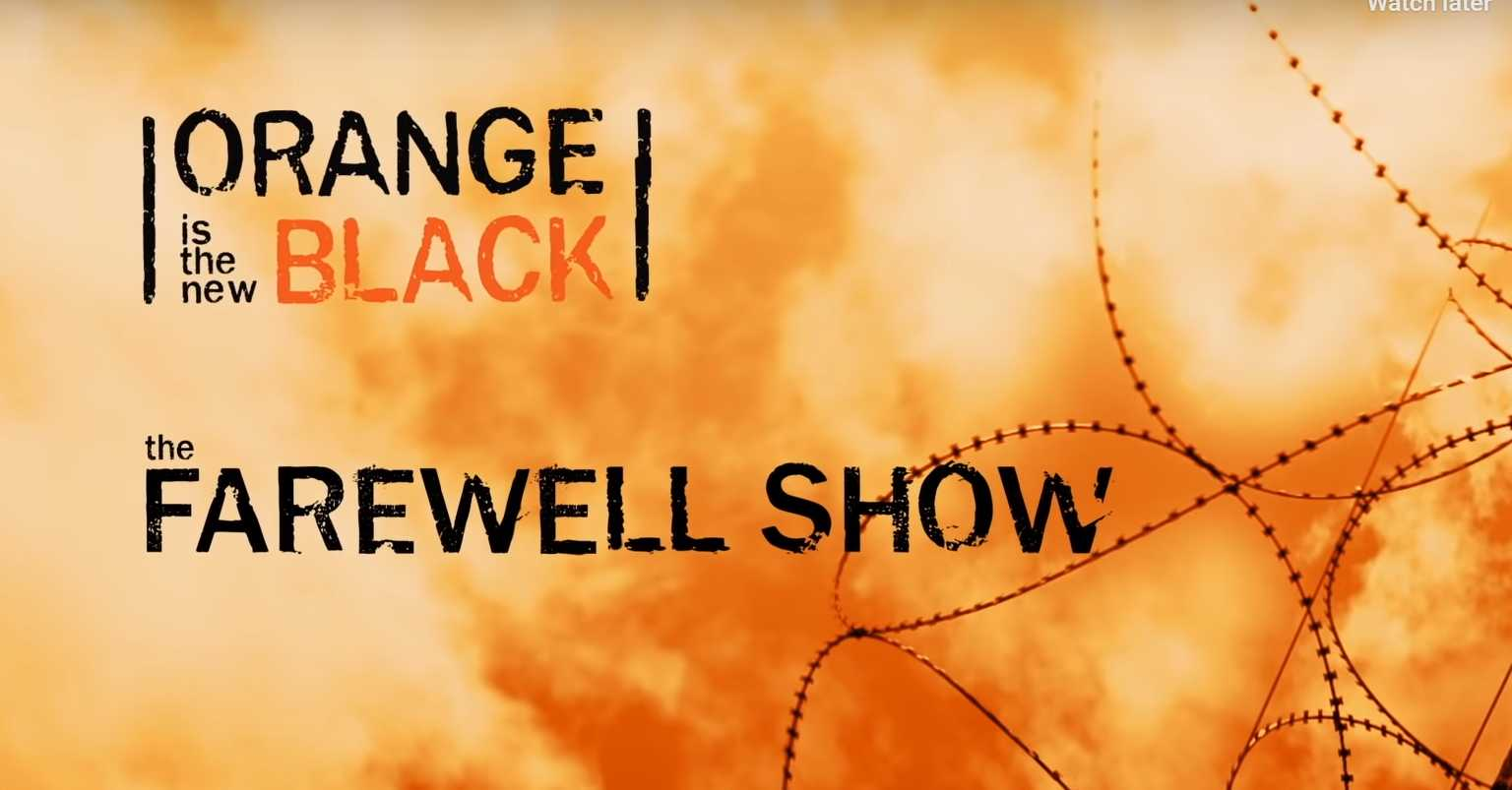 Orange is the New Black speciale farewell show