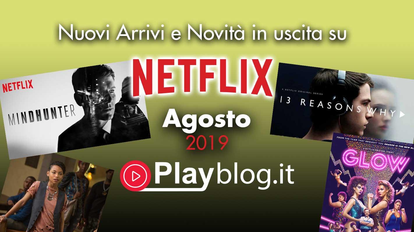 Serie tv originali netflix e Tutte le nuove uscite di Agosto su Netflix