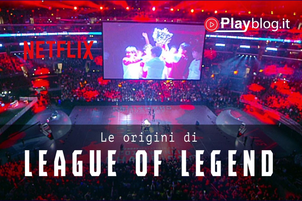 Le origini di League of Legend un nuovo docufilm da Netflix