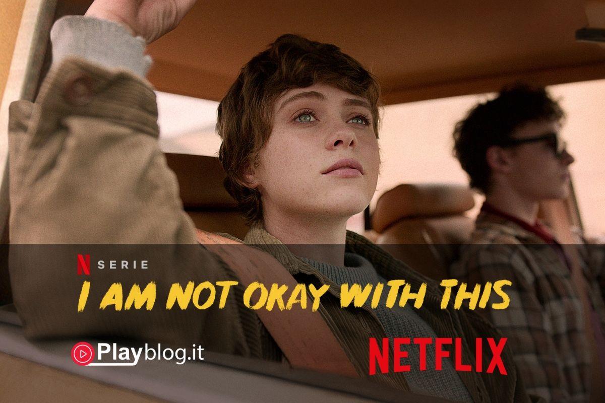 Pronti per la stagione 1 di I Am Not Okay With This su Netflix