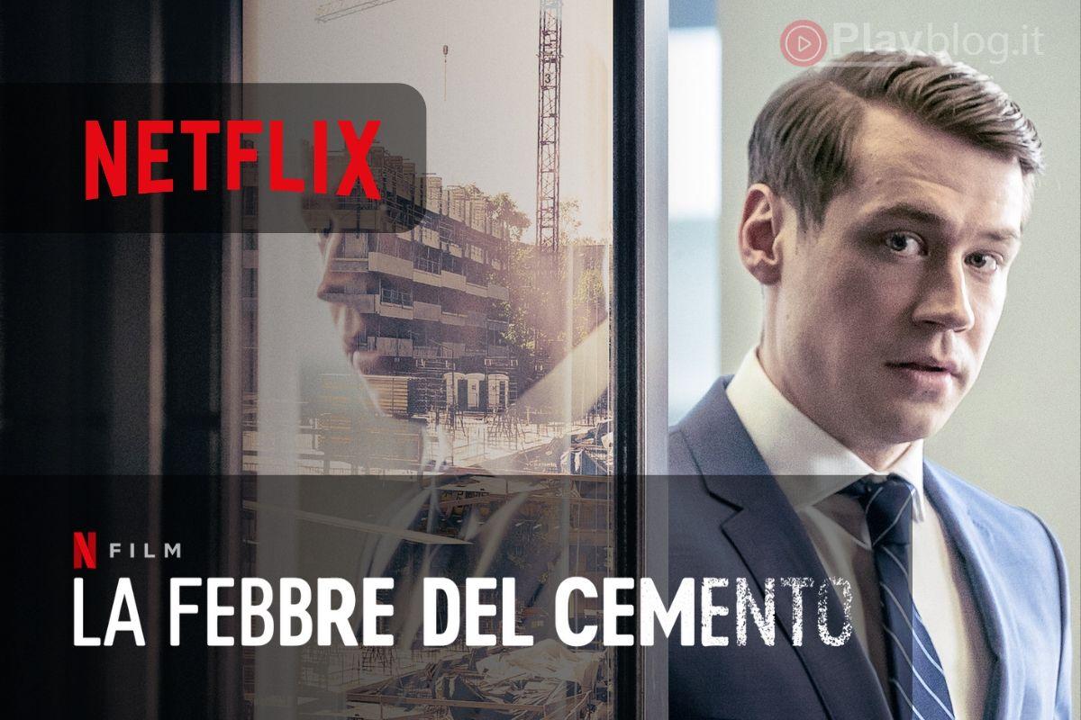La febbre del cemento un nuovo Originale globale NETFLIX