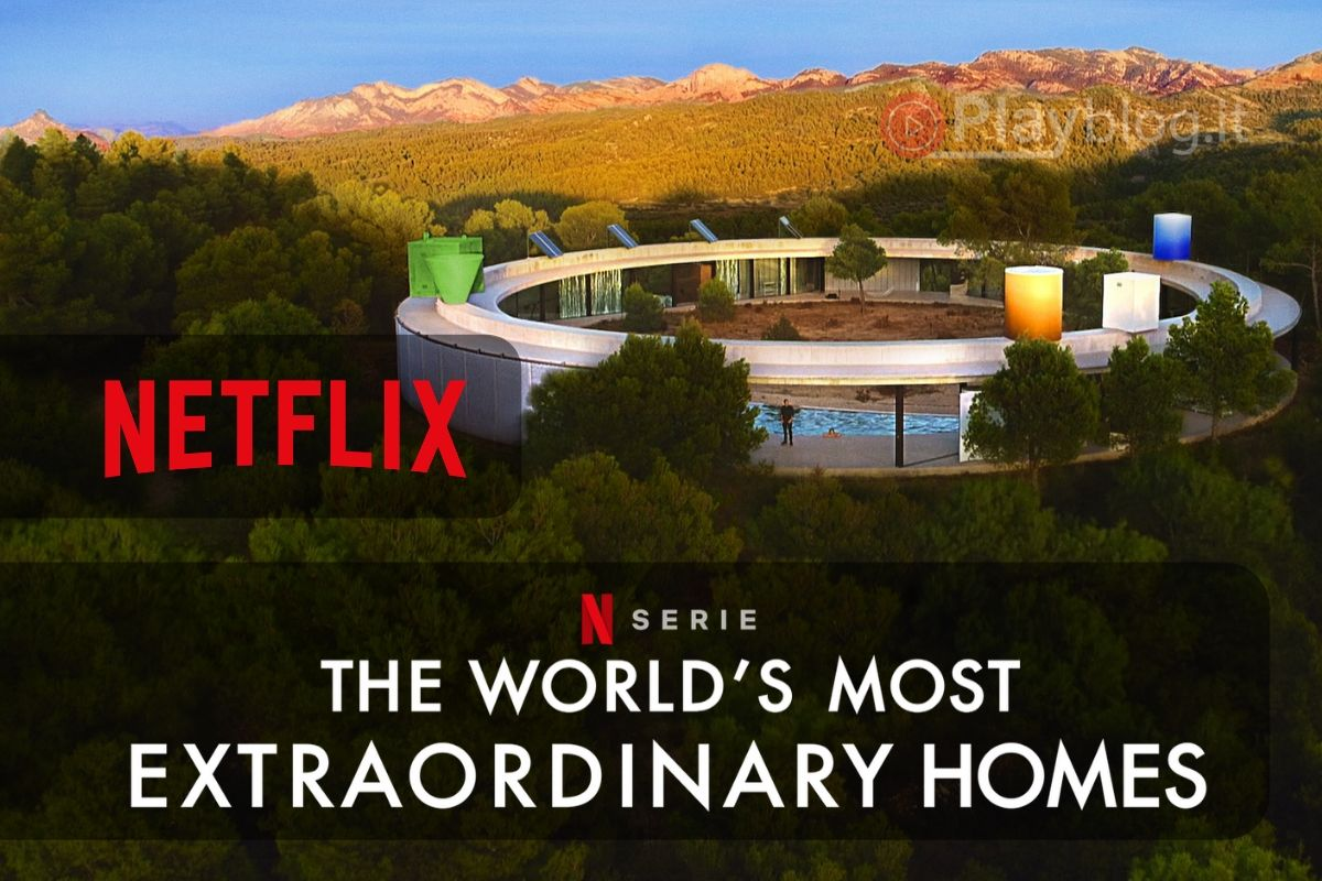 The World's Most Extraordinary Homes Netflix ci fa visitare le case più straordinarie da casa