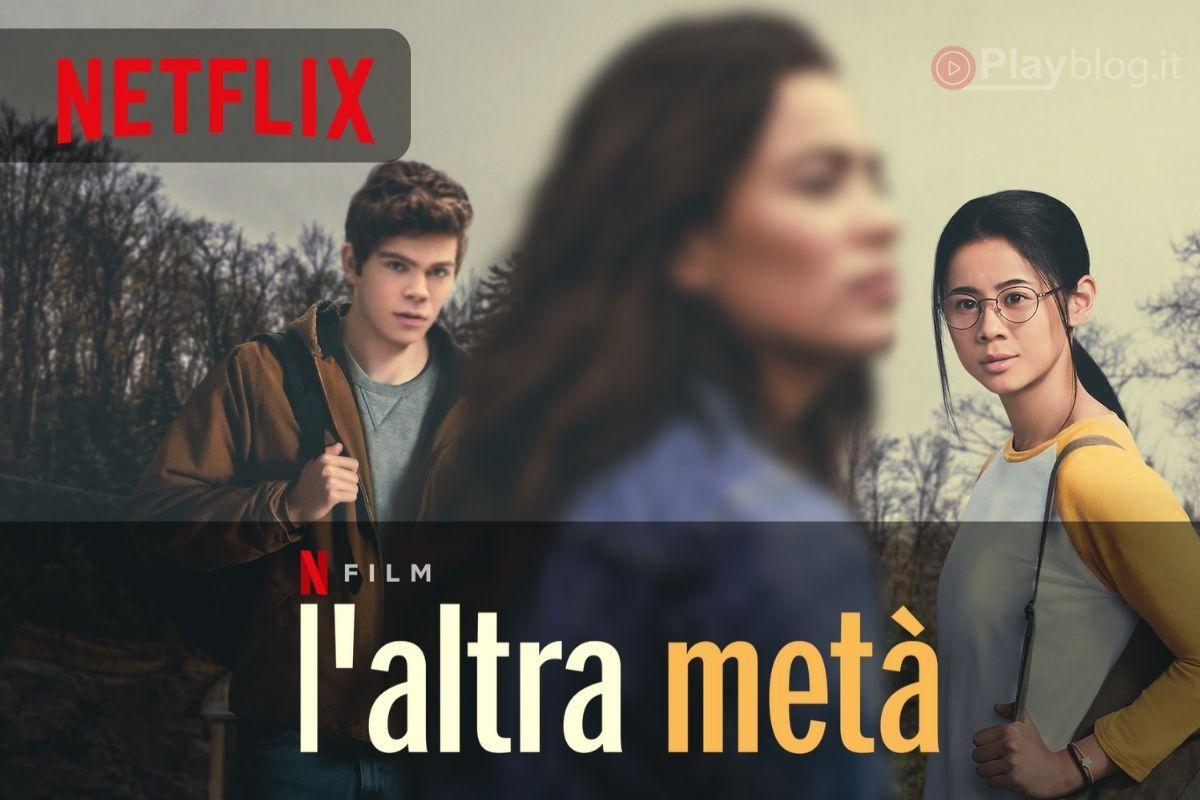 Ti consigliamo il film L'altra metà una nuova commedia romantica su Netflix