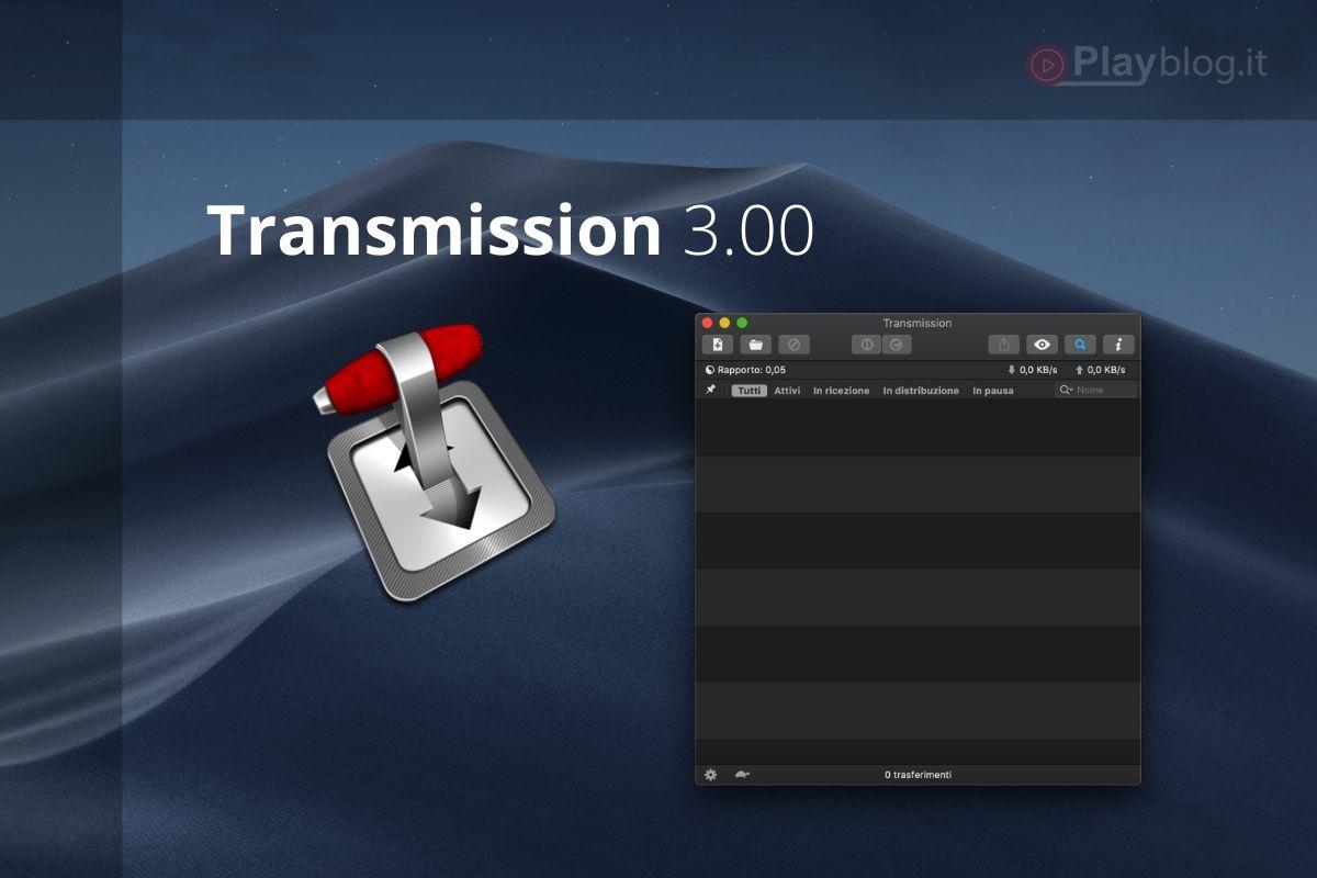 Transmission 3.0 per Mac Dark mode per la più popolare applicazione per i torrent
