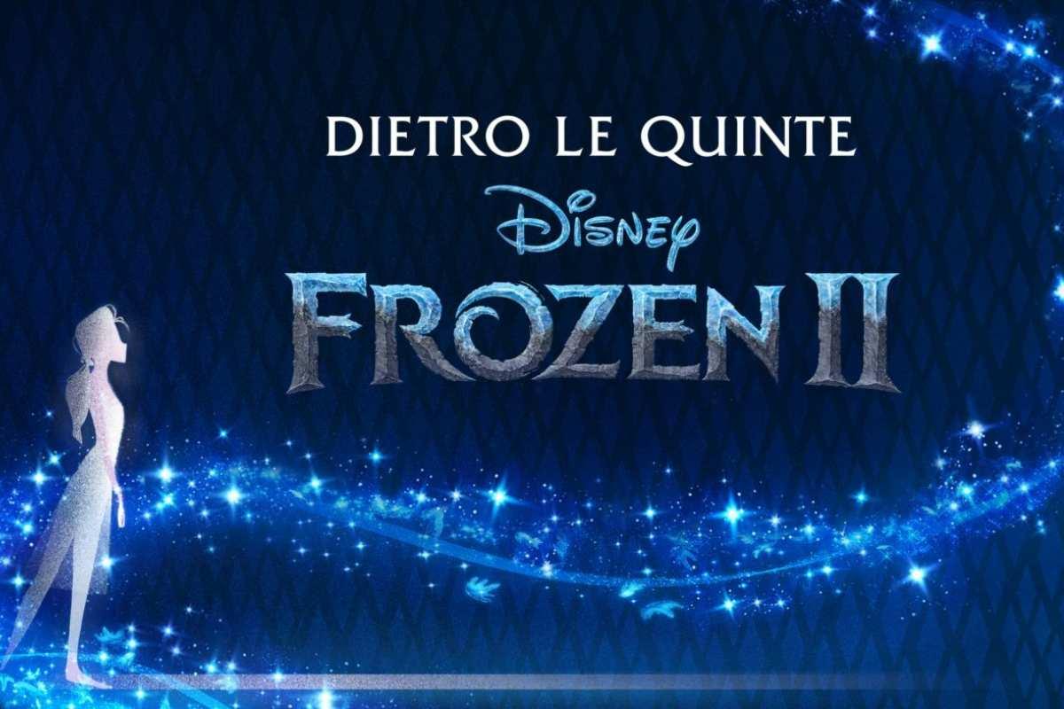 dietro le quinte Frozen 2 disney plus