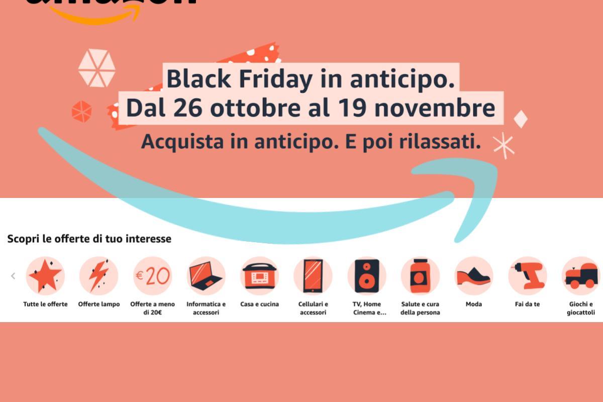 Il Black Friday arriva in anticipo su Amazon nuovi sconti dal 26 ottobre