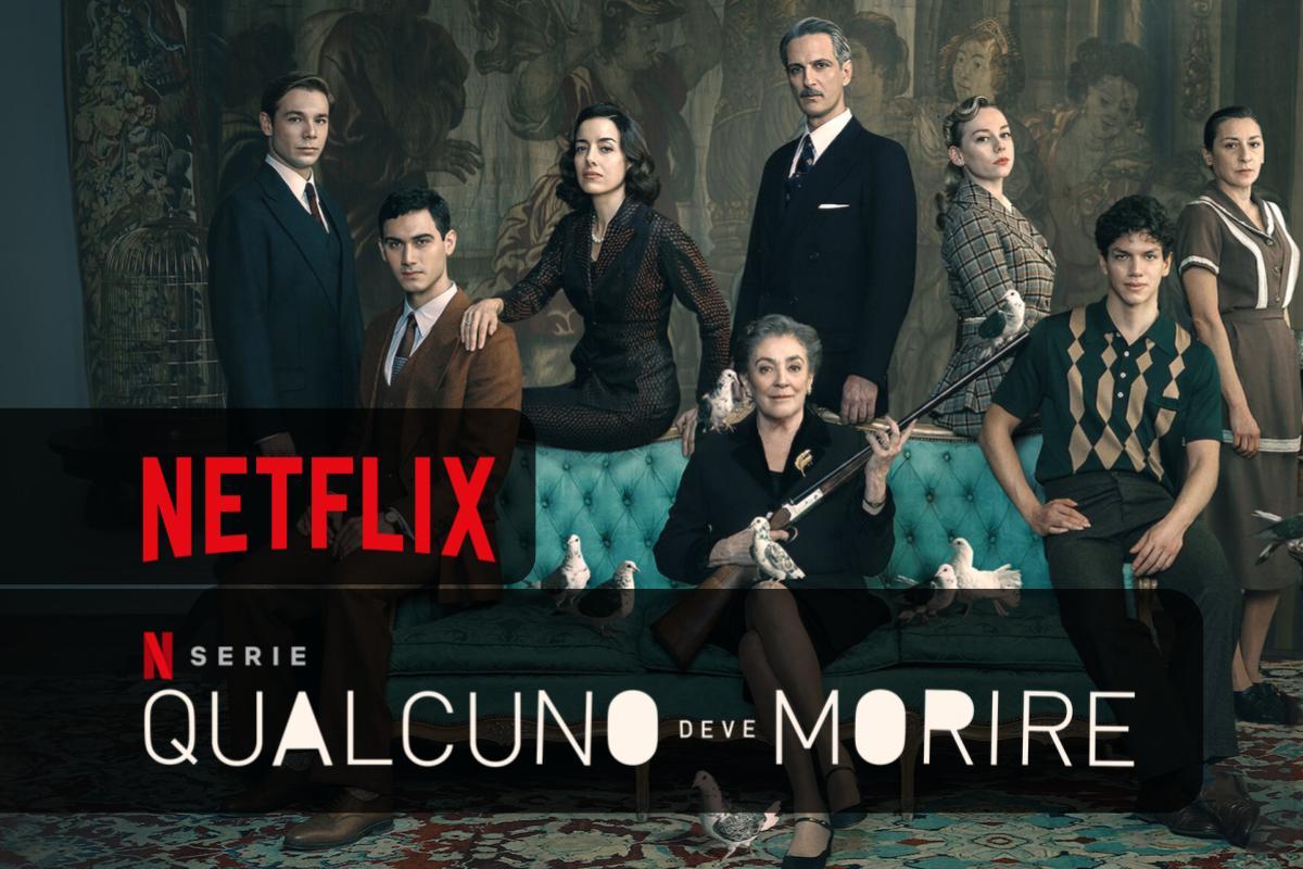 Qualcuno deve morire imperdibile questa Miniserie su Netflix