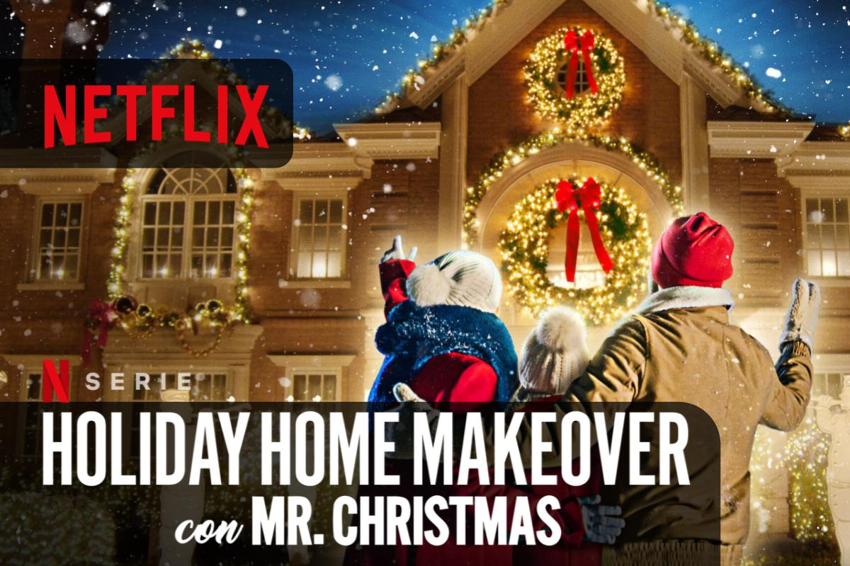 Accendi lo spirito del Natale con Holiday Home Makeover con Mr. Christmas