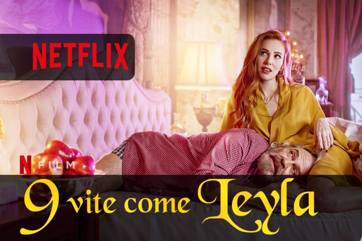 Imperdibile il Film 9 vite come Leyla su Netflix