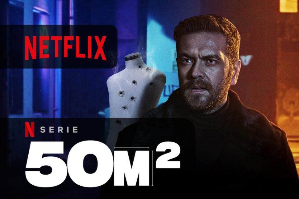 50M2 disponibile da oggi la nuova serie originale solo Netflix