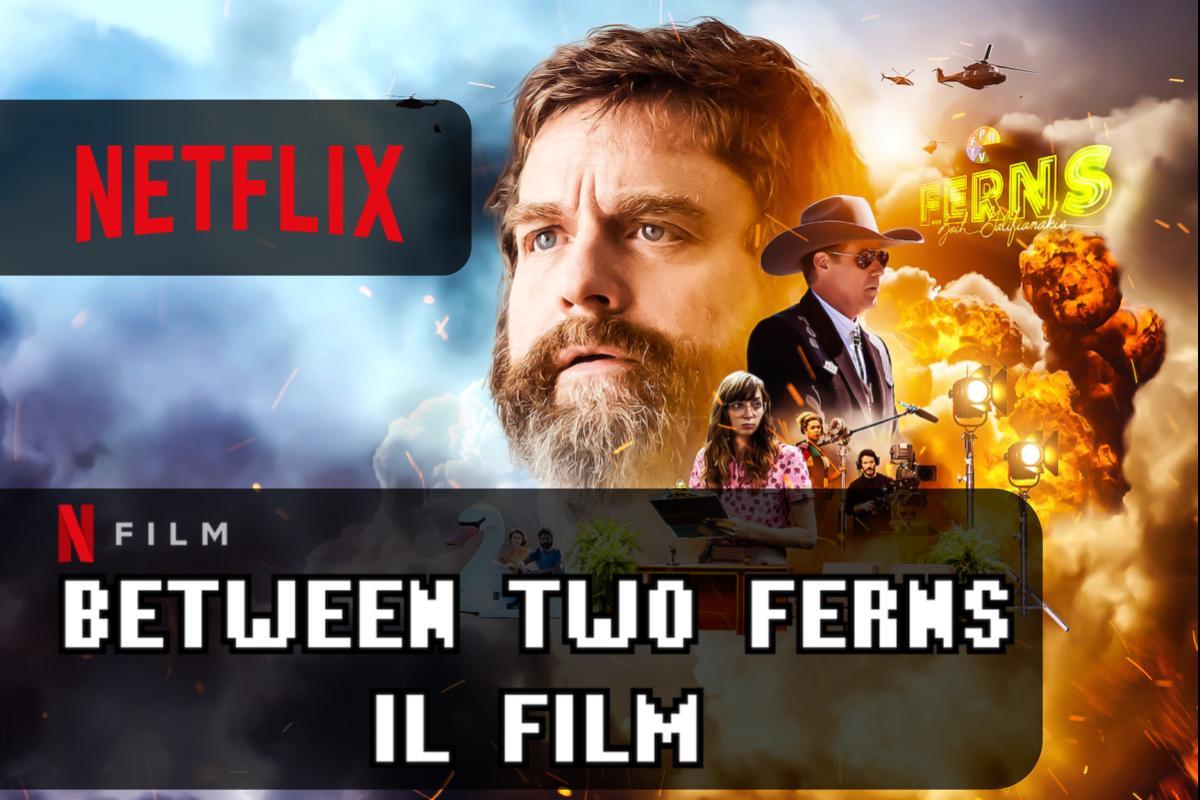 Da vedere su Netflix Between Two Ferns: Il film