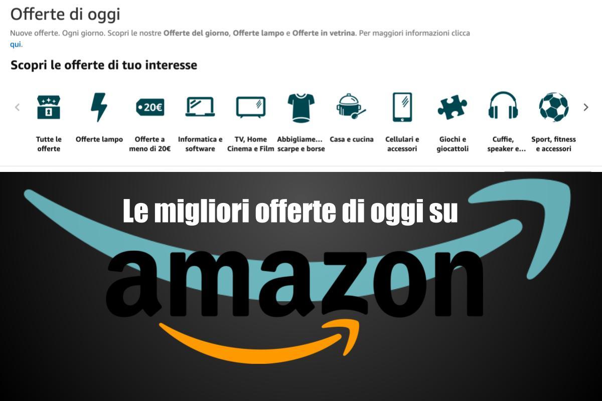 Le migliori offerte imperdibili di oggi su Amazon