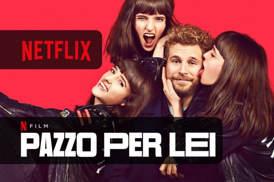Pazzo per lei su Netflix arriva una nuova commedia romantica