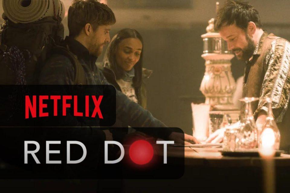 Red Dot arriva oggi su Netflix un Film Thriller psicologico pieno di suspense