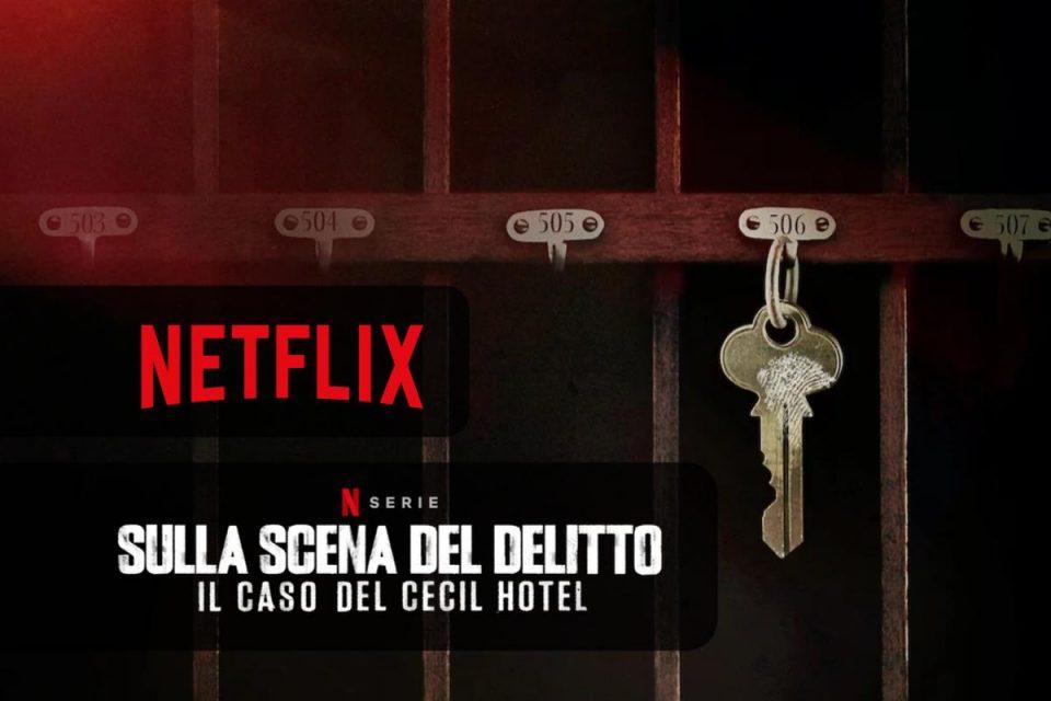 Sulla scena del delitto: Il caso del Cecil Hotel arriva oggi su Netflix