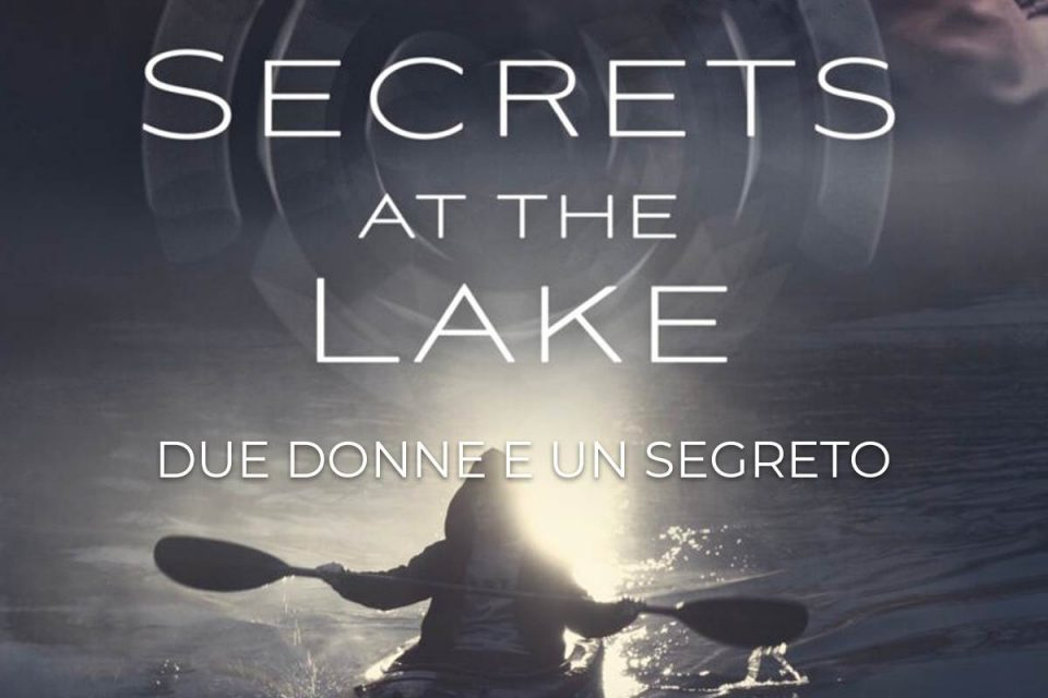 film thriller secrets at the lake - due donne e un segreto amazon prime video