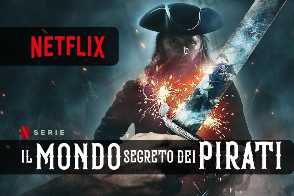 Il mondo segreto dei pirati una nuova docuserie Netflix