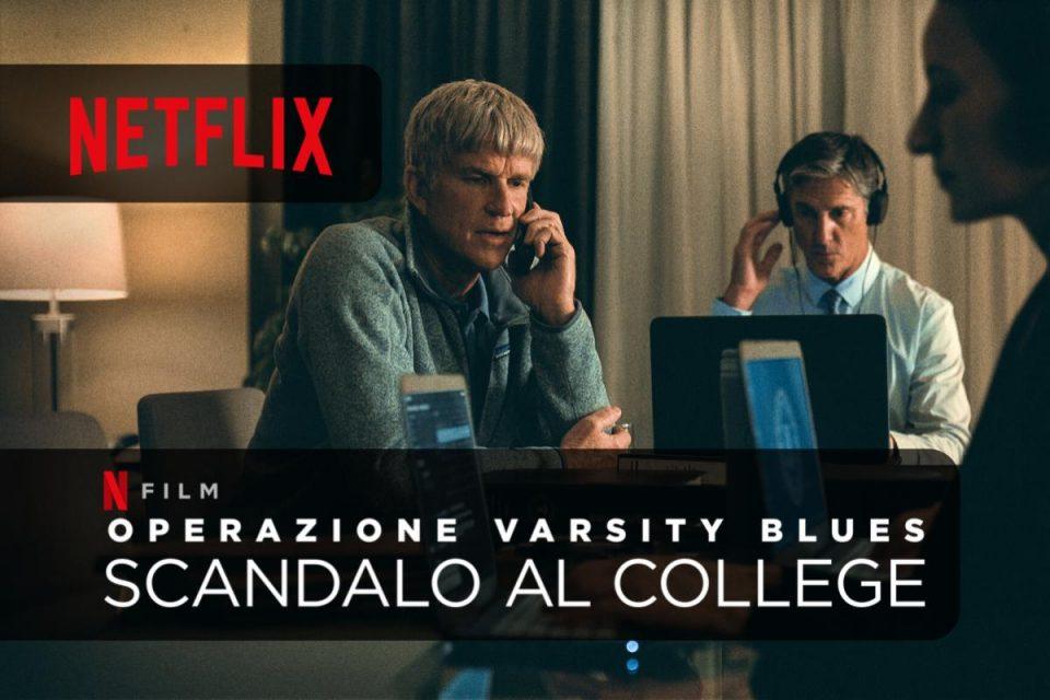 Operazione Varsity Blues: scandalo al college su Netflix arriva un nuovo documentario investigativo