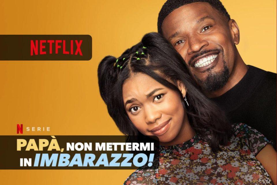 Papà, non mettermi in imbarazzo! arriva oggi su Netflix una nuova commedia americana