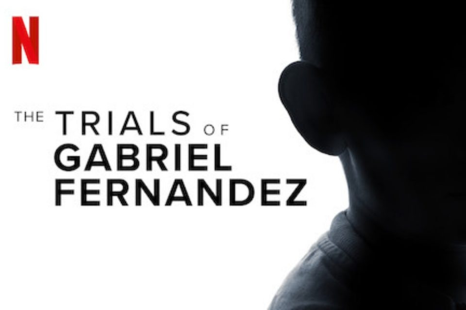 the trials of gabriel fernandez netflix documentary