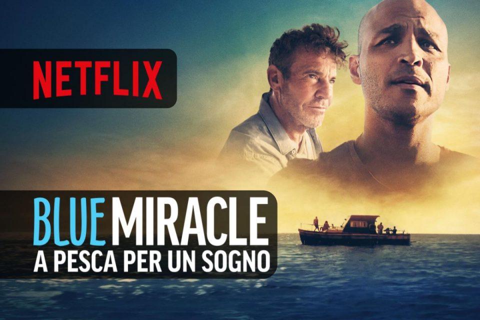 Blue Miracle - A pesca per un sogno un Film basato su una storia vera