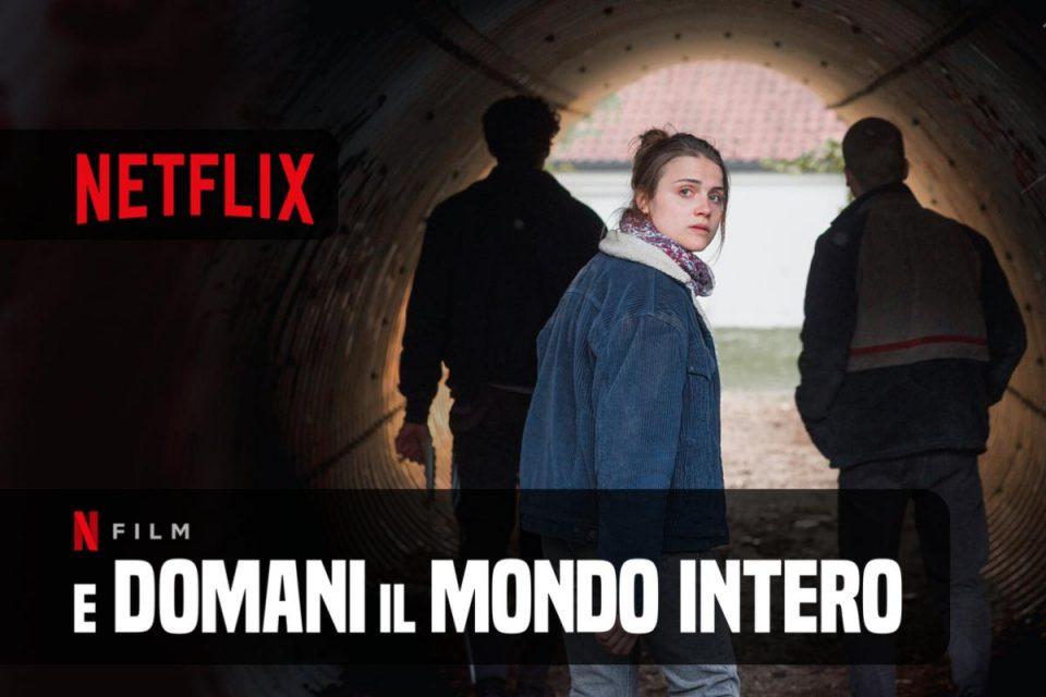 E domani il mondo intero disponibile da oggi su Netflix un Film sfondo sociale