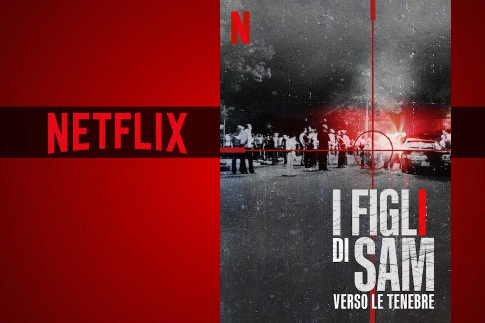 I figli di Sam: verso le tenebre sta per arrivare su Netflix