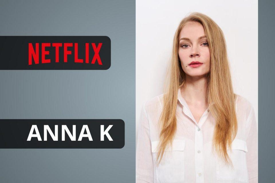 Netflix annuncia il primo dramma originale russo ANNA K