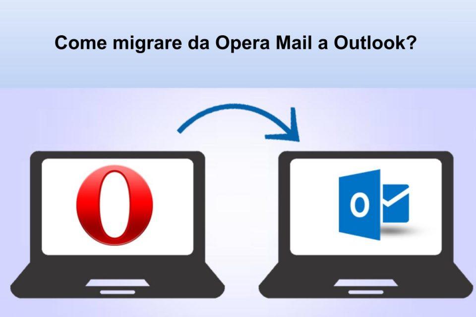 come migrare da opera mail a outlook