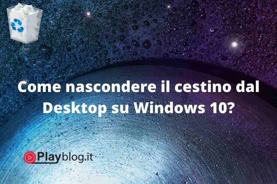come nascondere visualizzare il cestino dal desktop windows 10