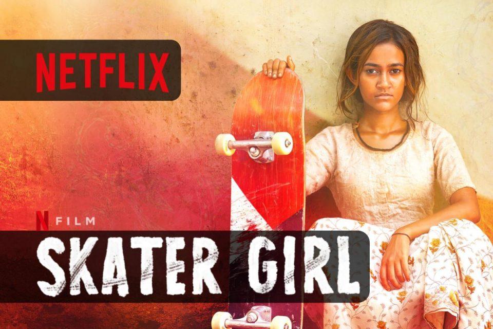 Skater Girl il film Netflix ispirata a una storia di vita reale