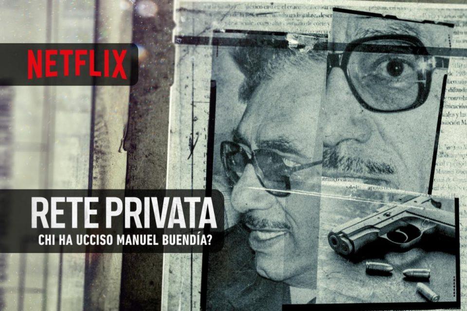 Rete privata: chi ha ucciso Manuel Buendía? Film in uscitain Italiail 14 luglio 2021