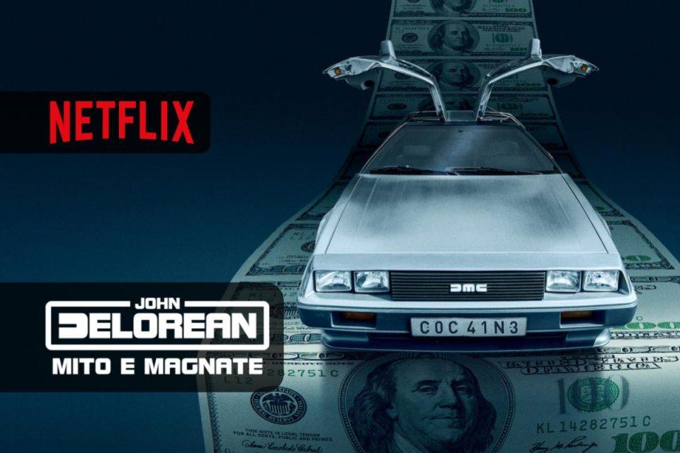 John DeLorean: mito e magnate una nuova docuserie arriva su Netflix