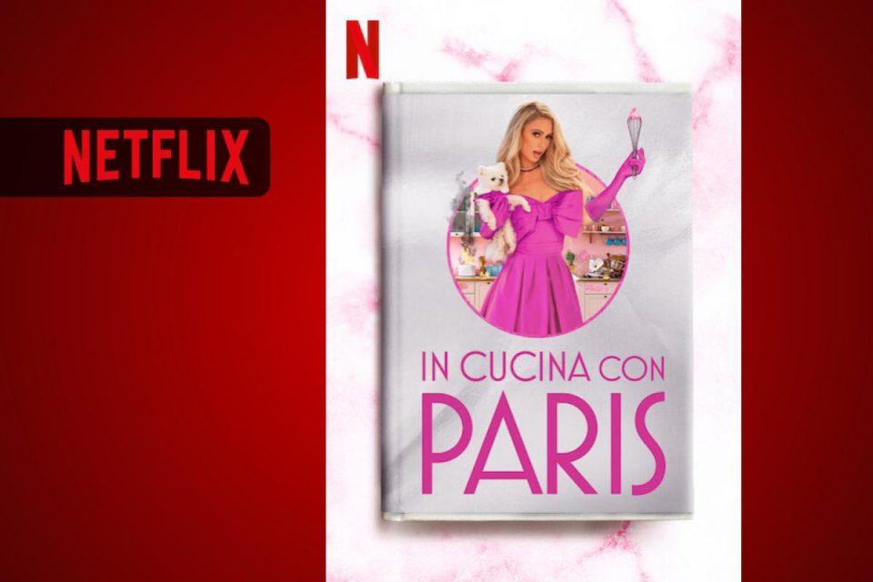 """Paris Hilton svela dove ha trovato l'ispirazione per la nuova serie """"In cucina con Paris"""""""