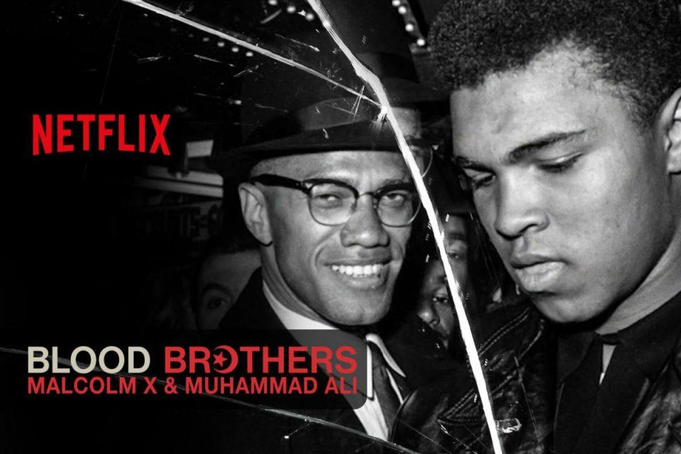 Blood Brothers: Malcolm X & Muhammad Ali arriva oggi su Netflix
