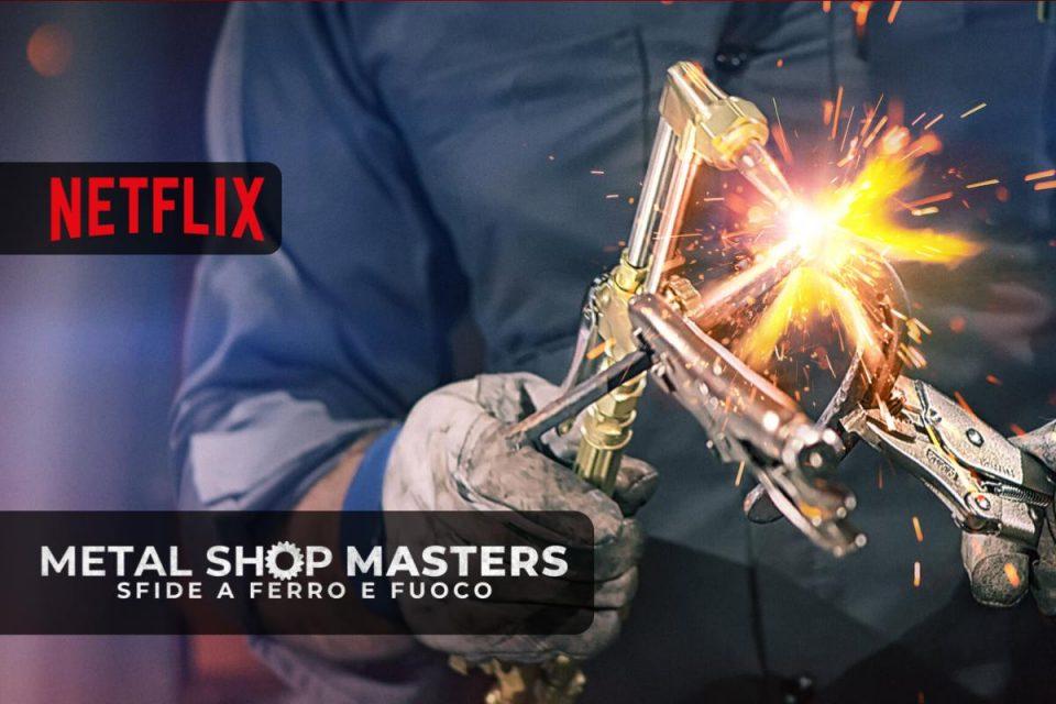 Metal Shop Masters - Sfide a ferro e fuoco arriva oggi su Netflix