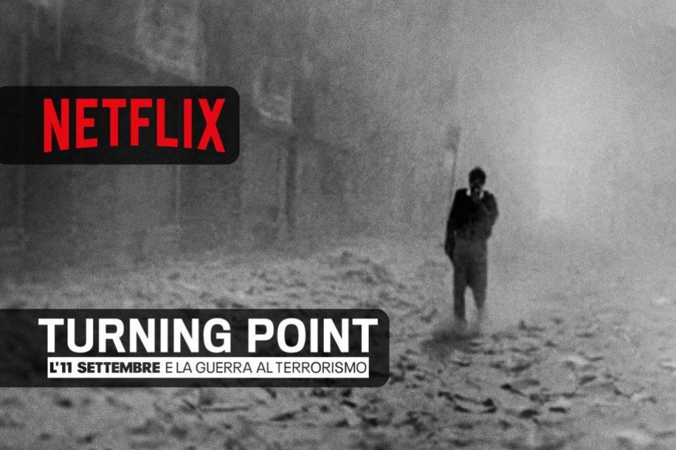 Turning Point: l'11 settembre e la guerra al terrorismo la docuserie disponibile su Netflix